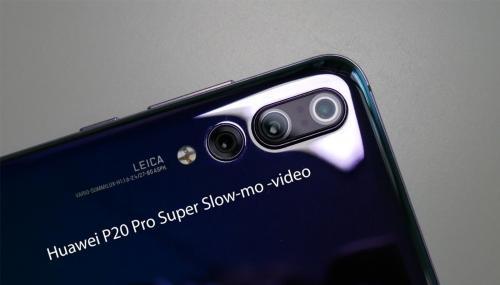 Huawei P20 Pro получит камеру со сверхзамедленной съёмкой super slow-mo